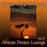 African Dream Lounge - Volume 3