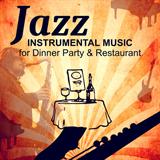 Jazz Instrumental Music for Dinner