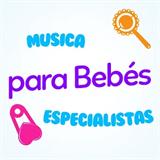 Música Para Bebés Especialistas