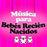 Música Para Bebés Recién Nacidos