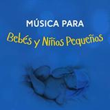 Música Para Bebés Y Niños Pequeños