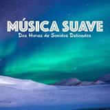 Música Suave - Dos Horas De Sonidos Delicados