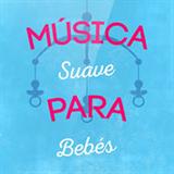 Música Suave Para Bebés