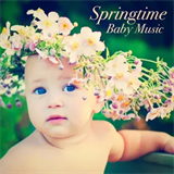 Springtime Baby Music