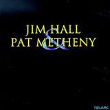 Jim Hall & Pat Metheny (w. Jim Hall)