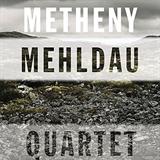 Metheny Mehldau Quartet (w. Brad Mehldau)