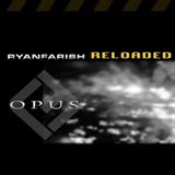Opus Reloaded