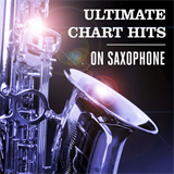Ultimate Chart Hits On Saxophone